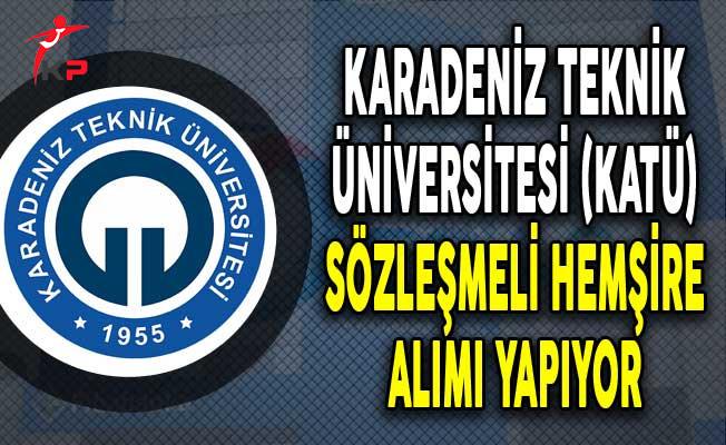 Karadeniz Teknik Üniversitesi Sözleşmeli Hemşire Alıyor