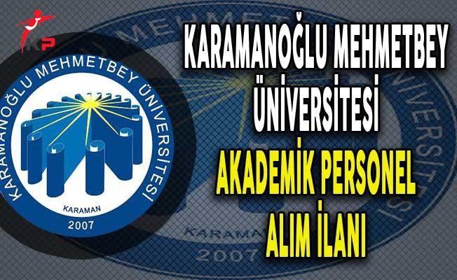 Karamanoğlu Mehmetbey Üniversitesi Akademik Personel Alımı Yapıyor