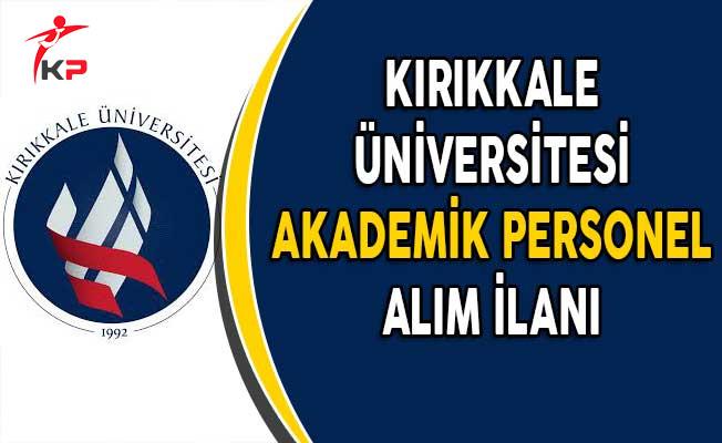 Kırıkkale Üniversitesi Akademik Personel Alımı Yapıyor!