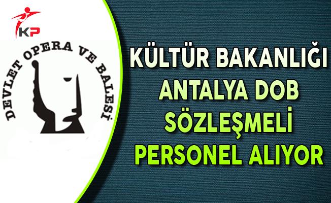 Kültür Bakanlığı Antalya Devlet Opera ve Balesi Sözleşmeli Personel Alıyor