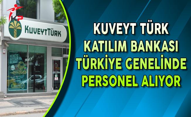 Kuveyt Türk Katılım Bankası Türkiye Geneli Personel Alım İlanı