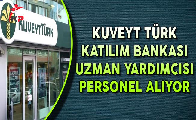 Kuveyt Türk Katılım Bankası Uzman Yardımcısı Personel Alıyor