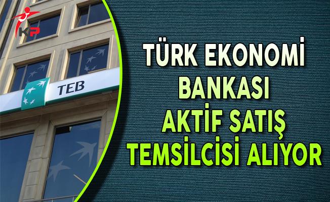 TEB Aktif Satış Temsilcisi Personel Alımı Yapıyor