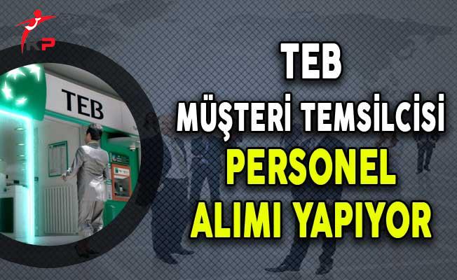 TEB Müşteri Temsilcisi Personel Alımları Yapıyor