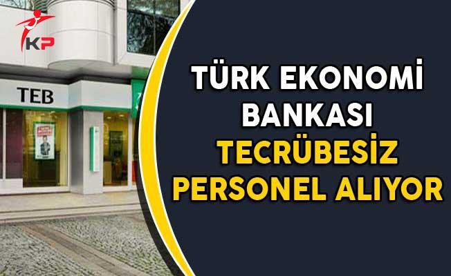 TEB Tecrübesiz Personel Alımları Yapıyor
