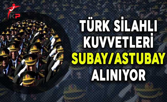 Türk Silahlı Kuvvetlerine Muvazzaf Subay ve Astsubay Alınıyor