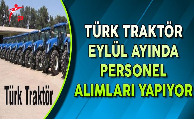Türk Traktör Eylül Ayında Personel Alımları Yapıyor
