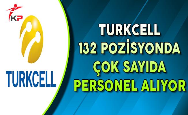 Turkcell 132 Pozisyonda Personel Alımları Yapıyor