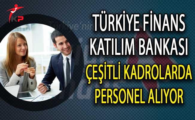 Türkiye Finans Katılım Bankası Çeşitli Kadrolarda Personel Alımı Yapıyor!