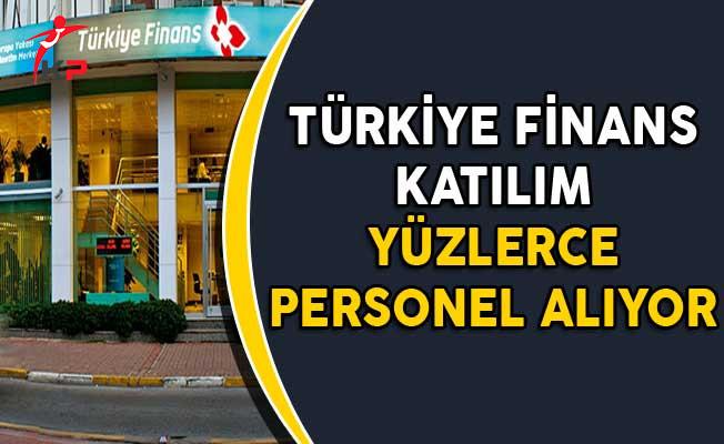 Türkiye Finans Katılım Bankası Yüzlerce Personel Alıyor