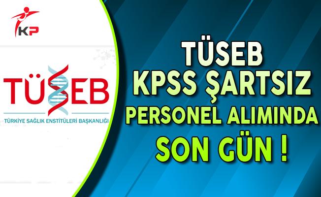 Türkiye Sağlık Enstitüleri Başkanlığı Sözleşmeli Personel Alımında Son Gün !