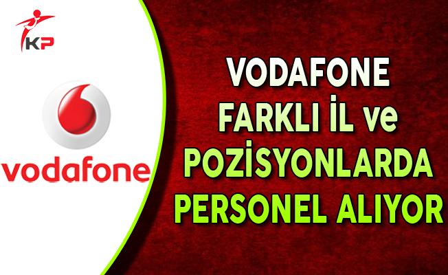 Vodafone Eylül Ayında Farklı İl ve Pozisyonlarda Personel Alıyor