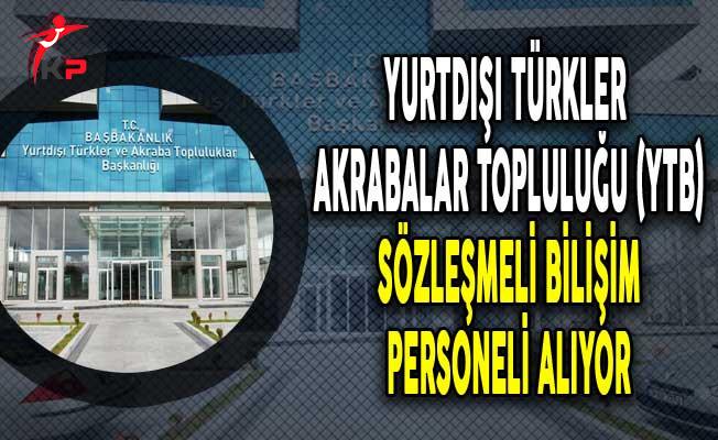 Yurtdışı Türkler ve Akraba Topluluğu (YTB) Sözleşmeli Bilişim Personel Alım İlanı