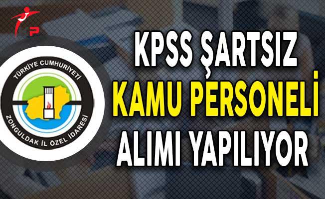 Zonguldak İl Özel İdaresi KPSS Şartsız Kamu Personeli Alımına Başvurular Başladı