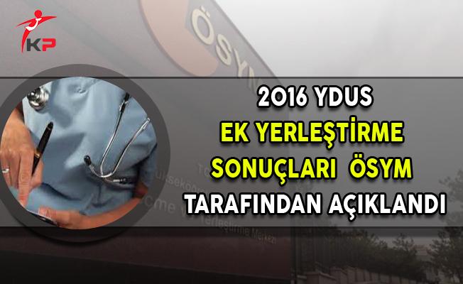2016- YDUS Ek Yerleştirme Sonuçları Açıklandı