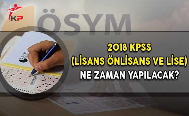 2018 KPSS (Lisans Önlisans ve Lise) Ne Zaman Yapılacak?