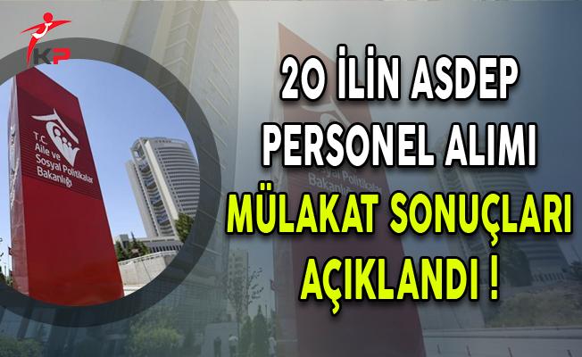 20 İlin ASDEP Personel Alımı Mülakat Sonuçları Açıklandı !