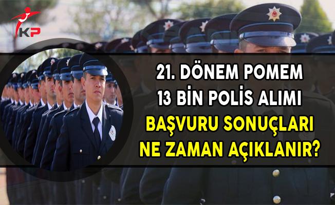 21. Dönem POMEM 13 Bin Polis Alımı Başvuru Sonuçları Ne Zaman Açıklanır?
