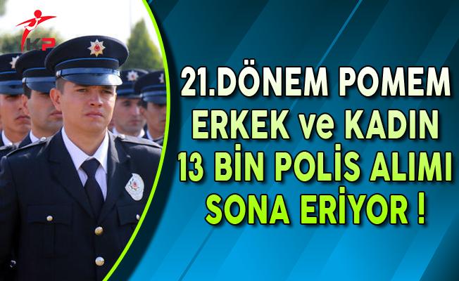 21. Dönem POMEM 13 Bin Polis Alımı Başvurularında Son Gün !