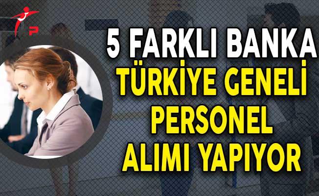 5 Farklı Banka Türkiye Geneli Personel Alımı Yapıyor!