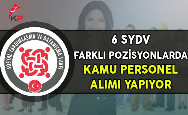 6 Sosyal Yardımlaşma ve Dayanışma Vakfına (SYDV) Kamu Personel Alımı Yapılıyor