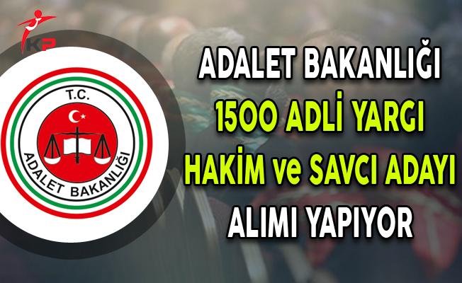 Adalet Bakanlığı 1500 Adlî Yargı Hâkim ve Savcı Adayı Alıyor !