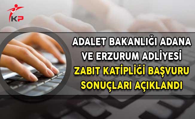 Adalet Bakanlığı Adana ve Erzurum Adliyeleri Zabıt Katipliği Başvuru Sonuçları Belli Oldu!