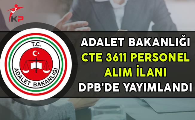 Adalet Bakanlığı CTE 3 Bin 611 Sözleşmeli Personel Alım İlanı DPB'de Yayımlandı