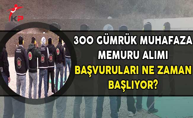 Adaylar Sabırsız ! 300 Gümrük Muhafaza Memuru Alımına Başvurular Ne Zaman Başlayacak?