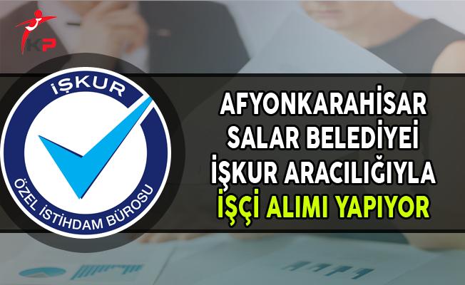 Afyonkarahisar Salar Belediyesi İşçi Alımı Yapıyor