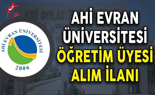 Ahi Evran Üniversitesi Öğretim Üyesi Alım İlanı Yayımladı!