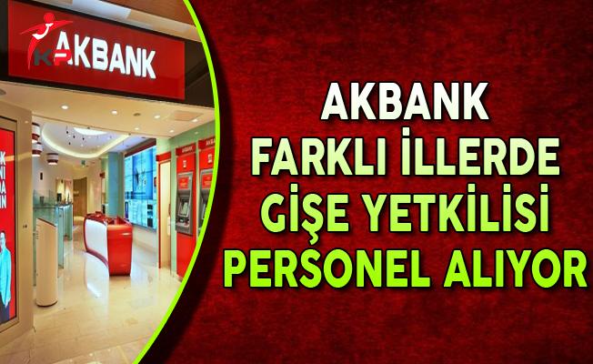 Akbank Farklı İllerde Gişe Yetkilisi Personel Alımları Yapıyor