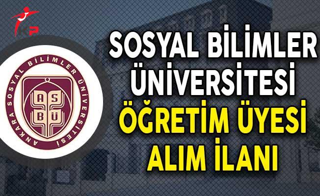 Ankara Sosyal Bilimler Üniversitesi Öğretim Üyesi İlanı Yayımlandı