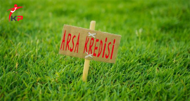 Arsa Kredisi Başvuru Şartları