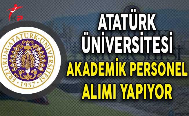 Atatürk Üniversitesi 77 Akademik Personel Alımı Yapıyor!