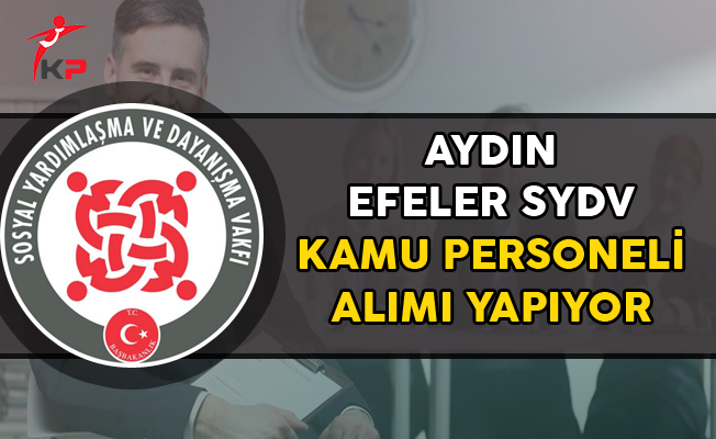 Aydın Efeler SYDV Kamu Personel Alım İlanı Yayımlandı