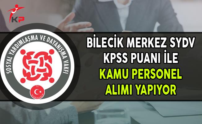 Bilecik Merkez SYDV KPSS Puanı ile Kamu Personel Alımı Yapıyor