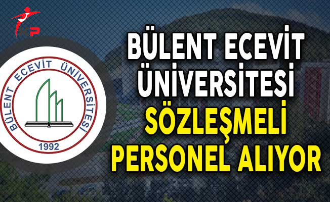 Bülent Ecevit Üniversitesi Sözleşmeli Personel Alımı Yapıyor
