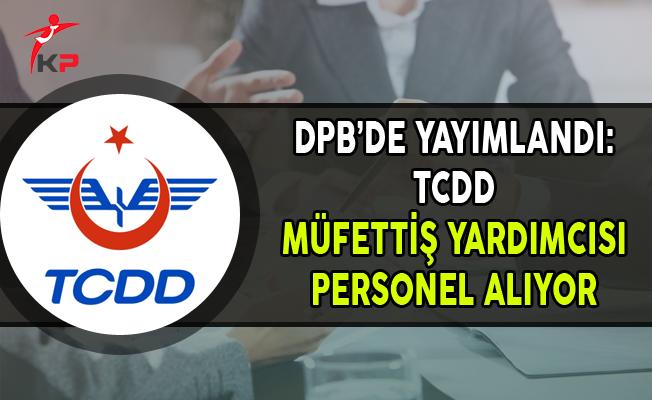 DPB'de Yayımlandı: TCDD Müfettiş Yardımcısı Alımı Yapıyor