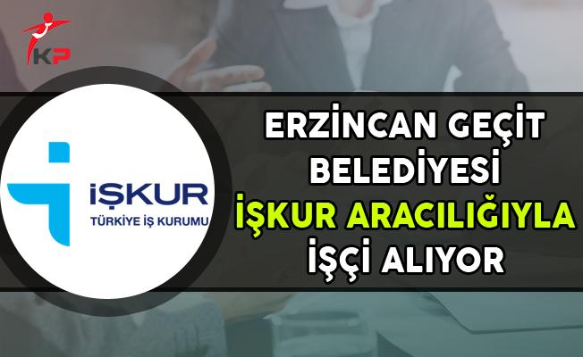 Erzincan Geçit Belediyesi İşkur Aracılığıyla İşçi Alımı Yapıyor