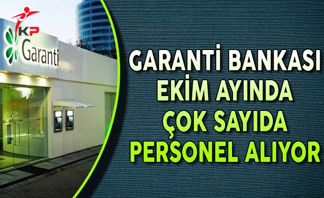 Garanti Bankası Ekim Ayında Çok Sayıda Personel Alımı Yapıyor