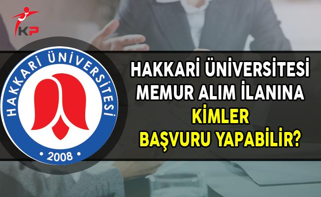 Hakkari Üniversitesi Memur Alım İlanına Kimler Başvurabilir?