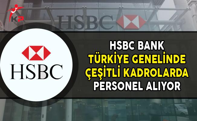 HSBC Bank Türkiye Geneli Personel Alımları Yapıyor