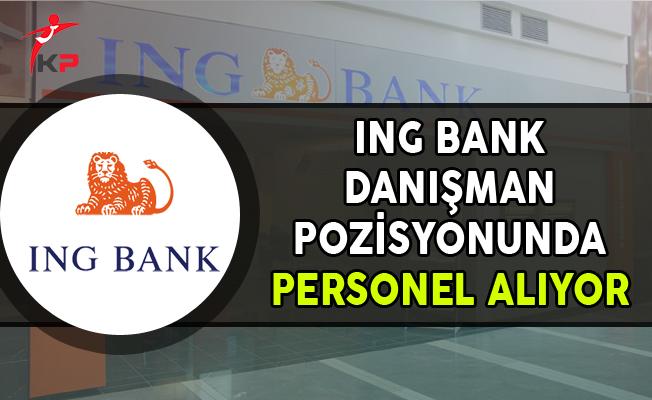 ING Bank Danışman Pozisyonunda Personel Alımları Yapıyor