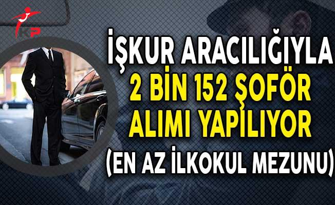 İşkur Aracılığıyla Türkiye Geneli 2 Bin 152 Şoför Alımı Yapılıyor! (En Az İlkokul Mezunu)