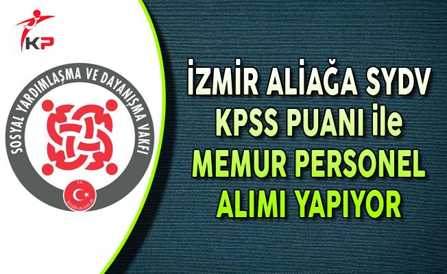 İzmir Aliağa SYDV KPSS Puanı ile Memur Alımı Yapıyor