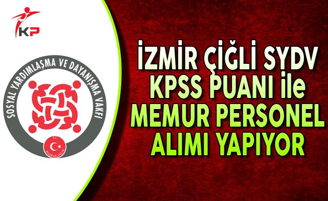 İzmir Çiğli SYDV Memur Alımı Yapıyor
