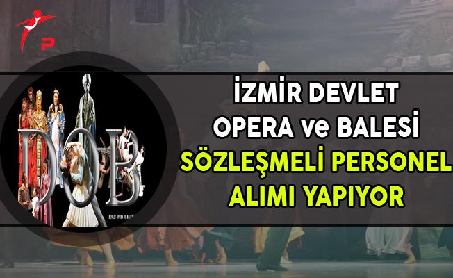 İzmir Devlet Opera ve Balesi Müdürlüğü Sözleşmeli Personel Alımı Yapıyor