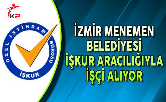 İzmir Menemen Belediyesi İşkur Aracılığıyla İşçi Alımı Yapıyor