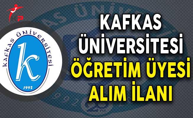 Kafkas Üniversitesi Öğretim Üyesi Alımı Yapıyor!